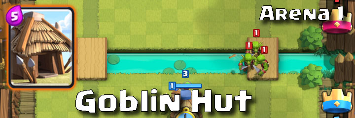 Clash Royale - Arena 1 - Goblin Hut