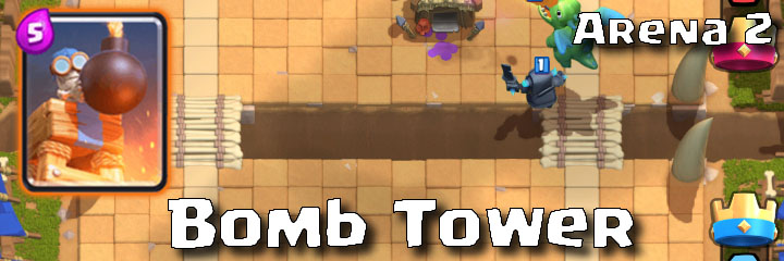 Clash Royale - Arena 2 - Bomb Tower