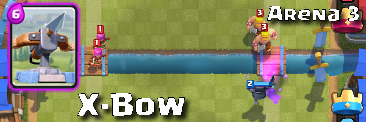 Clash Royale - Arena 3 - X-Bow