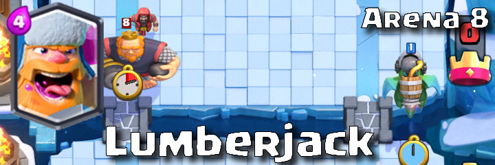 Clash Royale - Arena 8 - Lumberjack