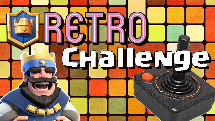 Clash Royal Retro Challenge