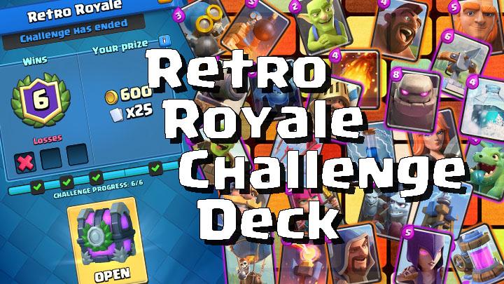 Clash Royale Master Retro Royale Challenge Deck